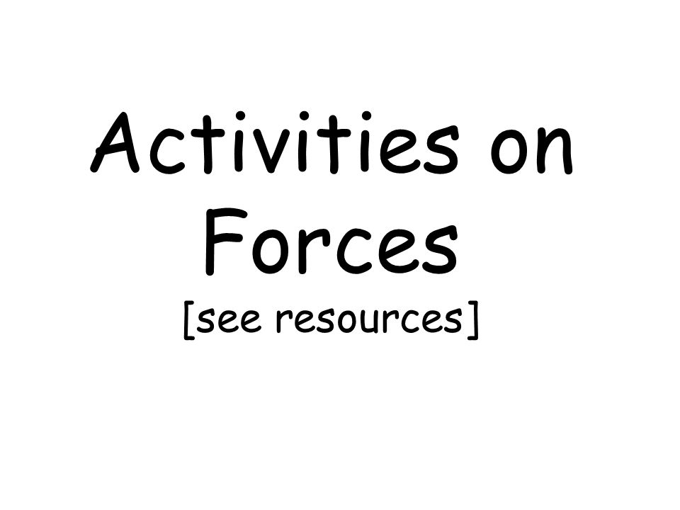 Activities on Forces [see resources]